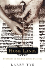 Home Lands - Portraits of the New Jewish Diaspora ebook by Larry Tye