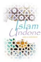 Islam Undone ebook by Abel & Solomon