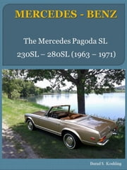 Mercedes-Benz W113 Pagoda SL with buyer's guide and chassis number/data card explanation - From the 230SL to the 280SL ebook by Bernd S. Koehling