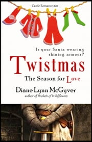 Twistmas: The Season for Love ebook by Diane Lynn McGyver