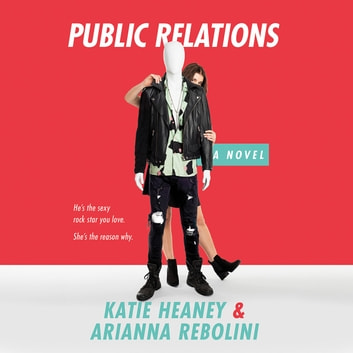 Public Relations audiobook by Katie Heaney,Arianna Rebolini