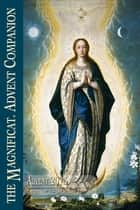 2013 Magnificat Advent Companion ebook by Magnificat