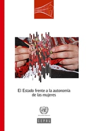 El Estado frente a la autonomía de las mujeres ebook by United Nations, Economic Commission for Latin America and the Caribbean (ECLAC)