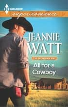 All for a Cowboy ebook by Jeannie Watt