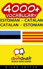 4000+ Vocabulary Estonian - Catalan ebook by Gilad Soffer