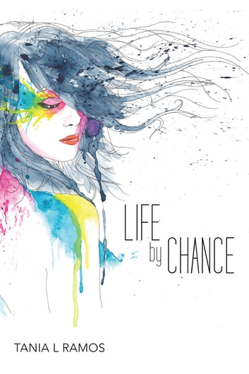 Life by Chance ebook by Tania L Ramos