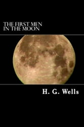 The First Men in the Moon ebook by H.G. Wells