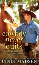 A Cowboy Never Quits - A Turn Around Ranch novel ebook by