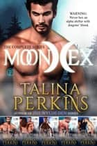 MoonHex: The Complete Collection - MoonHex, #6 ebook by Talina Perkins