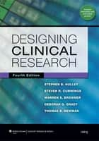 Designing Clinical Research ebook by Stephen B. Hulley,Steven R. Cummings,Warren S. Browner,Deborah G. Grady,Thomas B. Newman