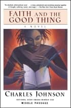 Faith and the Good Thing - A Novel ebook by Charles Johnson