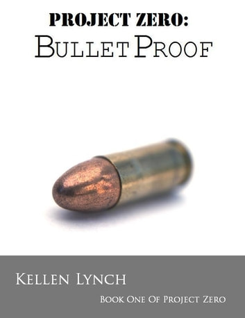 Project Zero: BulletProof ebook by Kellen Lynch