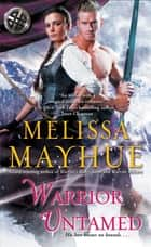 Warrior Untamed ebook by Melissa Mayhue