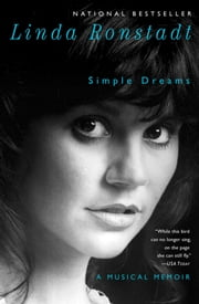 Simple Dreams - A Musical Memoir ebook by Linda Ronstadt