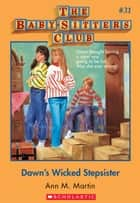 The Baby-Sitters Club #31: Dawn's Wicked Stepsister ebook by Ann M. Martin