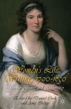 Women's Life Writing, 1700-1850 ebook by D. Cook,A. Culley