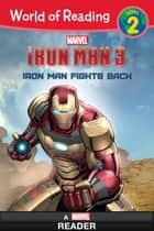 World of Reading Iron Man 3: Iron Man Fights Back ebook by Marvel Press