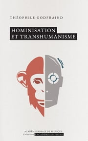 Hominisation et transhumanisme ebook by Théophile Godfraind