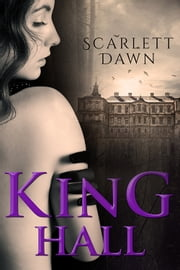 King Hall ebook by Scarlett Dawn