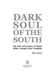 Dark Soul of the South: The Life and Crimes of Racist Killer Joseph Paul Franklin ebook by Mel Ayton
