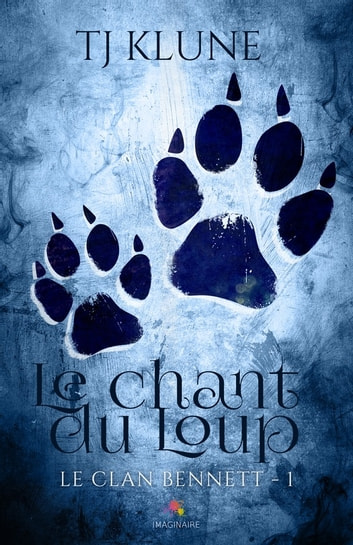 Le chant du Loup - Le clan Bennett, T1 ebook by T.J. Klune