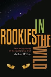 Rookies in the Wild ebook by John Riha