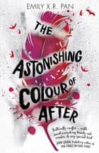 The Astonishing Colour of After ekitaplar by Emily X.R. Pan