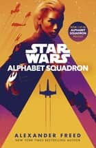 Alphabet Squadron ebook by Alexander Freed