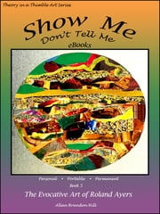 Show Me Don't Tell Me eBooks: Book Five - The Evocative Art of Roland Ayers ebook by Kobo.Web.Store.Products.Fields.ContributorFieldViewModel