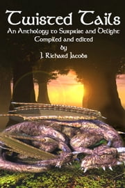 TWISTED TAILS ebook by J. Richard Jacobs