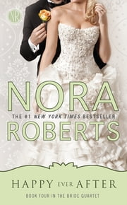 Happy Ever After - Bride Quartet ebook by Nora Roberts