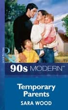 Temporary Parents (Mills & Boon Vintage 90s Modern) ebook by Sara Wood