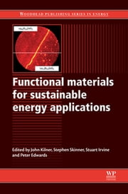 Functional Materials for Sustainable Energy Applications ebook by J A Kilner,S J Skinner,S J C Irvine,P P Edwards