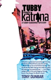 Tubby Meets Katrina ebook by Tony Dunbar