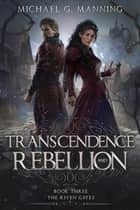 Transcendence and Rebellion ebook by Michael G. Manning