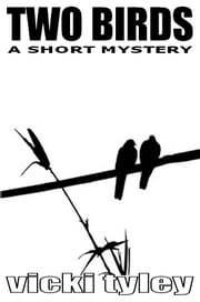 Two Birds (A Short Mystery) ebook by Vicki Tyley