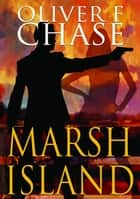 Marsh Island ebook by Oliver F. Chase
