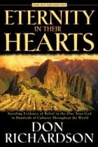Eternity in Their Hearts ebook by Don Richardson