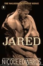 Jared ebook by Nicole Edwards