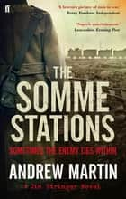 The Somme Stations ebook by Andrew Martin