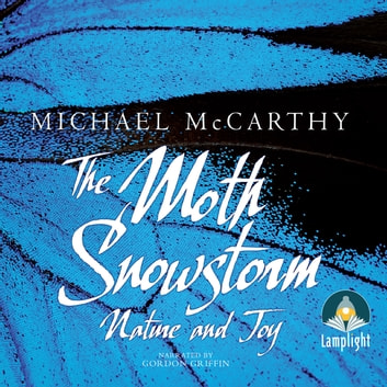 The Moth Snowstorm - Nature and Joy audiobook by Michael McCarthy