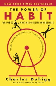 The Power of Habit - Why We Do What We Do in Life and Business ebook by Kobo.Web.Store.Products.Fields.ContributorFieldViewModel