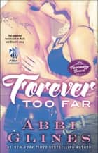 Forever Too Far ebook by Abbi Glines