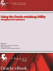 Using the Oracle Oradebug Utility ebook by Ault, Mike