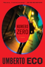 Numero Zero ebook by Umberto Eco,Richard Dixon