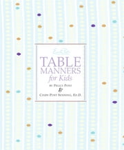Emily Post's Table Manners for Kids ebook by Steve Bjorkman,Peggy Post,Cindy P. Senning