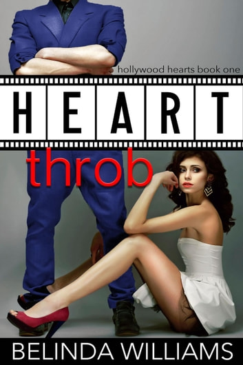 Heartthrob - Hollywood Hearts, #1 ebook by Belinda Williams