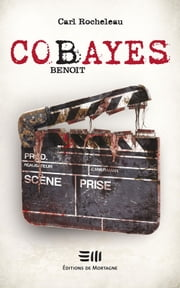 Cobayes, Benoit ebook by Rocheleau Carl