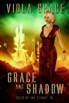 Grace and Shadow eBook by Viola Grace