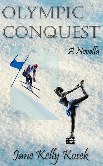 Olympic Conquest ebook by Jane Kelly Kosek